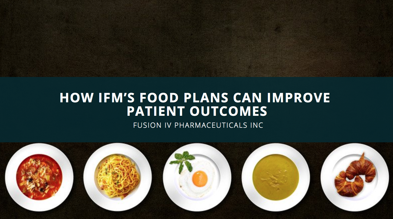 Navid Vahedi of Fusion IV Pharmaceuticals INC Discusses How IFM's Food Plans Can Improve Patient Outcomes