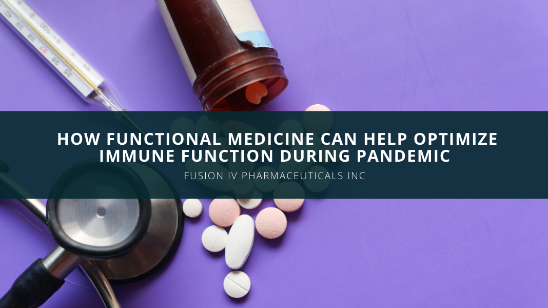 Fusion IV Pharmaceuticals INC Discusses How Functional Medicine Can Help Optimize Immune Function During Pandemic