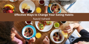 Effective Ways to Change Your Eating Habits